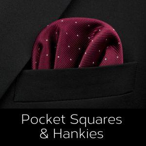 Pocket Squares & Hankies